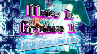 Move It Groove It - KaW feat. Sam I Am